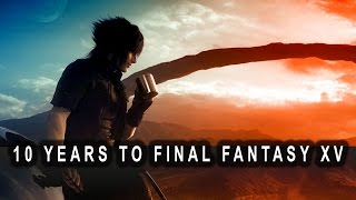 Reflection - 10 Years Spent Waiting for Final Fantasy XV