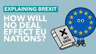 How Will No Deal Affect the EU? - Brexit Explained