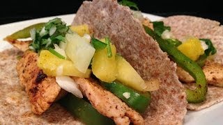 Chicken Fajita Recipe W/ Pineapple Salsa - Hasfit Healthy Mexican Recipes - Chicken Fajitas