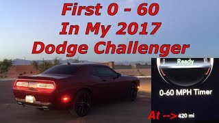 First 0 - 60 MPH in My 2017 Dodge Challenger SXT Plus with the 3.6L V6