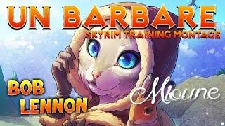 Repeat youtube video Skyrim Training Montage : UN BARBARE (Feat Bob Lennon et Mioune)