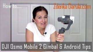 DJI Osmo Mobile 2 Gimbal with Android smartphone tips