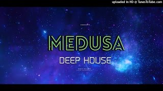 DEEP HOUSE MEDUSA January 2017