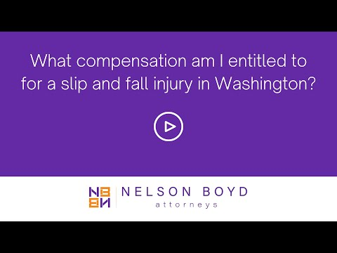 WA Slip and Fall Injury | Compensation | Personal Injury Law | Nelson Boyd Attorneys | Seattle, WA