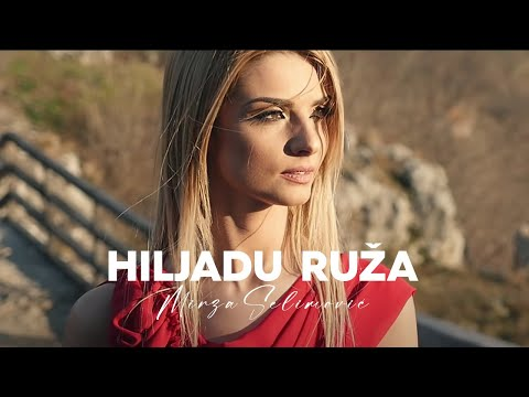 preview MIRZA SELIMOVIC - HILJADU RUZA from youtube