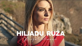 MIRZA SELIMOVIC - HILJADU RUZA (OFFICIAL VIDEO) 2017