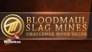Bloodmaul Slagmines Challenge Mode Gold Guide by Method