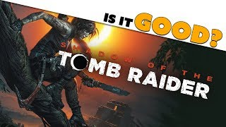 Shadow of the Tomb Raider: IS IT GOOD?