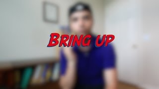 Bring up - W6D5 - Daily Phrasal Verbs - Learn English online free video lessons