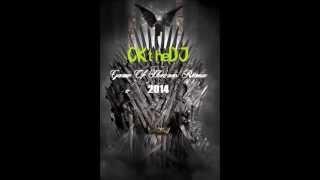 CKtheDJ   Game Of Thrones Remix    2014   Original Mix