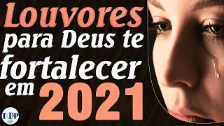 Louvores e Adoração 2020/2021 As Melhores Músicas Gospel Mais Tocadas 2021 top hinos 2021