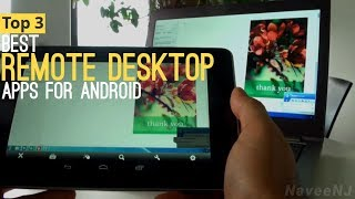 Top 3 Best Remote Desktop Apps for Android