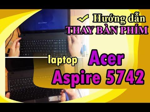 Cách Thay Bàn Phím Acer Aspire 4752, 4752z Đúng Kỹ Thuật