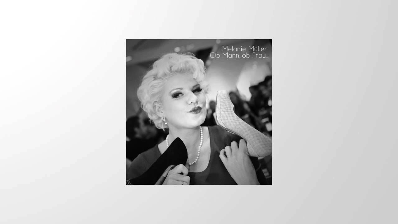 Melanie Müller - Ob Mann, ob Frau - YouTube