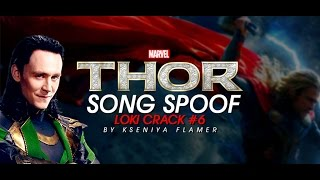 Loki Crack #6 || Thor song spoof