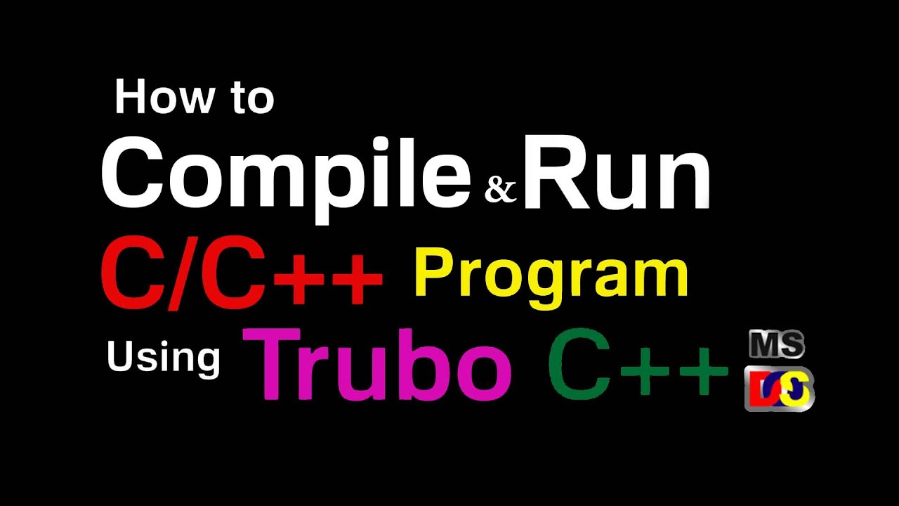 How To Compile Execute A C C Program Using Turbo C