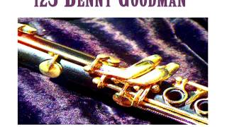 Benny Goodman - The Blues In Your Flat