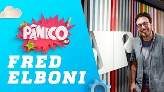 Fred Elboni - Pânico - 07/03/19