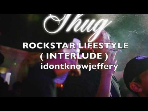 Rockstar Lifestyle ( INTERLUDE ) - idontknowjeffery