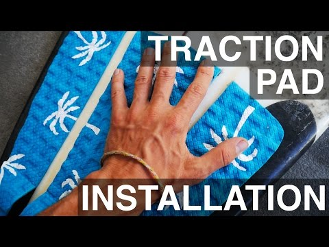 SURFBOARD TRACTION PAD INSTALLATION