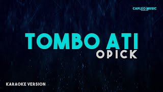 Opick – Tombo Ati (Karaoke Version)