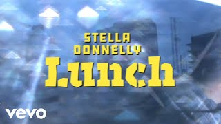 Stella Donnelly - Lunch