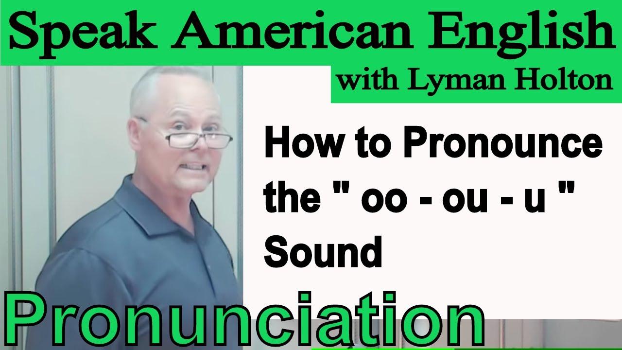 How to Pronounce the oo - ou - u Sound - Learn English Pronunciation #54:  Speak American English