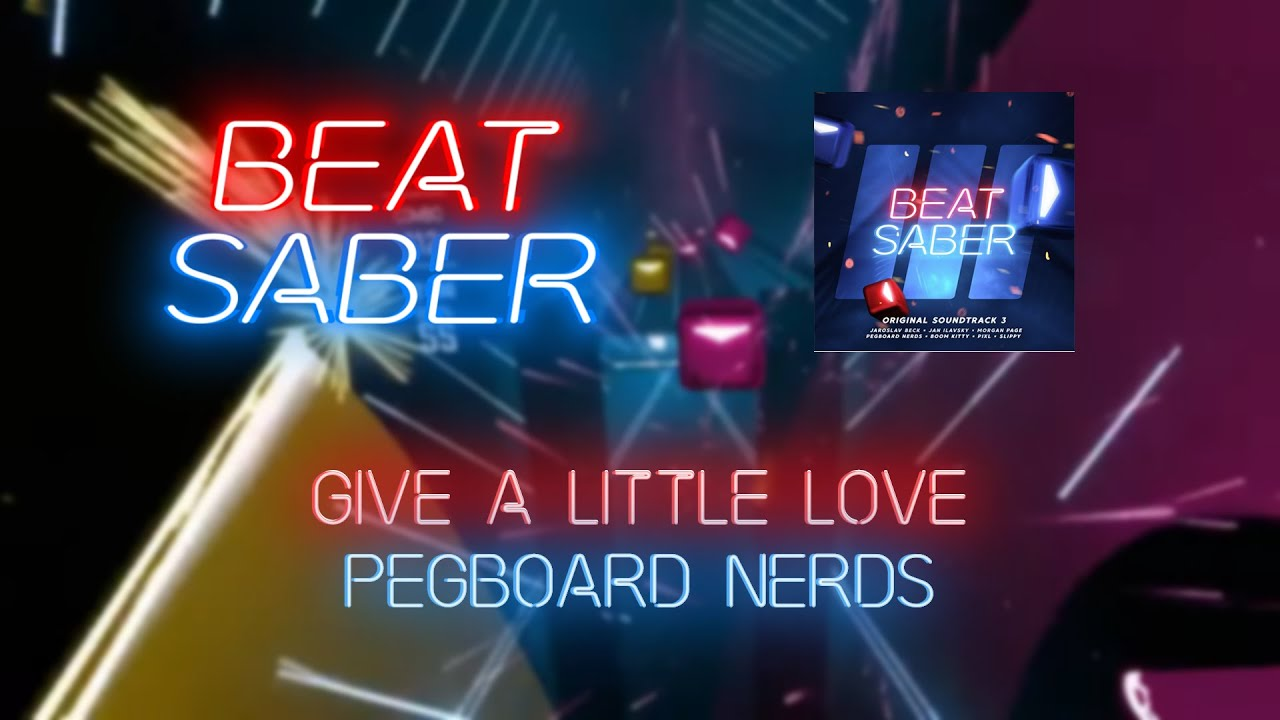 Beat Saber | Astrella | Pegboard Nerds - Give A Little Love