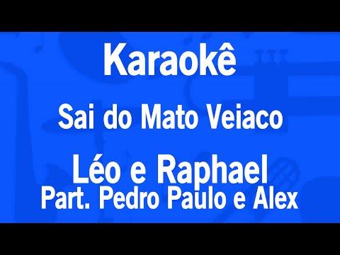 Karaokê Sai do Mato Veiaco - Léo e Raphael Part. Pedro Paulo e Alex