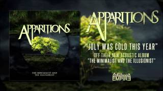 Apparitions | July Was Cold This Year