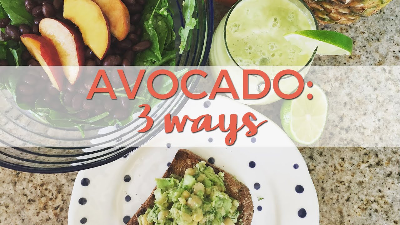 3 Ways to Eat an Avocado   Sandwich, Salad, Smoothie
