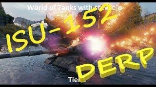 World of Tanks - ISU-152 Tier 8 Russian Tank Destroyer!