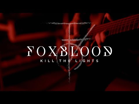 Foxblood - Kill The Lights (OFFICIAL MUSIC VIDEO)