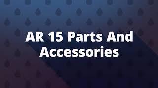 Delta Team Tactical : AR 15 Parts And Accessories