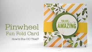 Easy Pinwheel Fun Fold Card by Dawn O