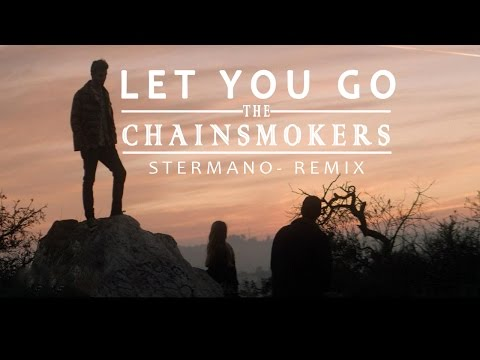 The Chainsmokers Let You Go ( Stermano REMIX )