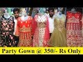 Ladies Gown Wholesaler ! Party wear Dress Wholesale Shop ! सबसे सस्ती ड्रेस !! Guru Kripa Enterprise