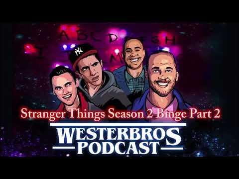 WesterBros Podcast: Stranger Things Season 2 Binge Part 2 #TBT
