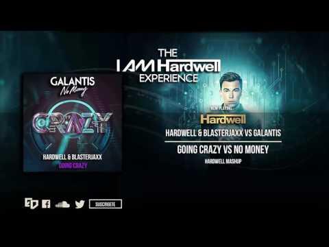 Hardwell & Blasterjaxx vs. Galantis- Going Crazy vs. No Money (Hardwell Mashup)