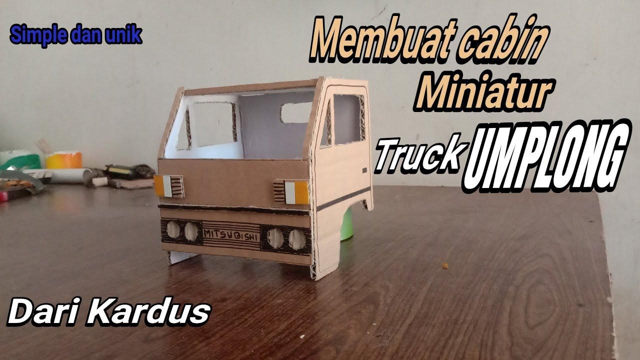 Ukuran Kabin Miniatur Truk Dari Kardus : Miniatur Truk ...