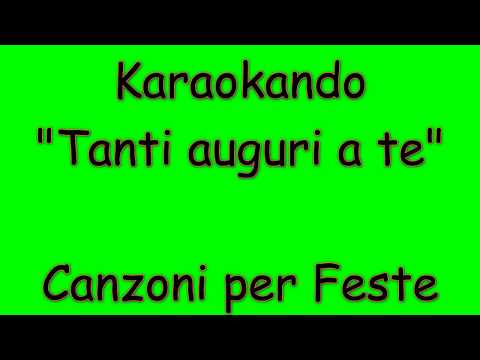 Karaoke Italiano - Tanti Auguri a te ( Happy birthday ) - Canzoni per feste e compleanno ( Testo)