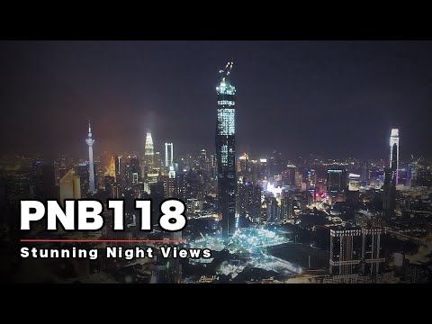 PNB118 Kuala Lumpur -  Stunning Night Views of KL City