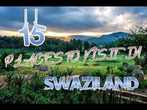 Top 15 Places To Visit In Swaziland