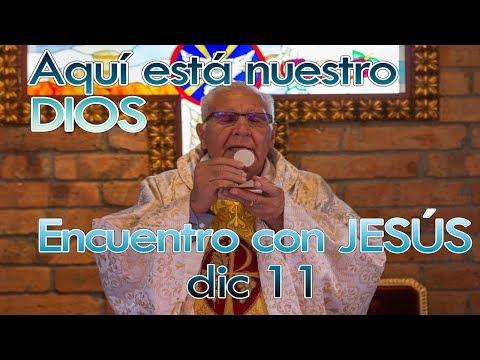 Aquí está nuestro DIOS padre Dario Betancourt encuentro dic 11