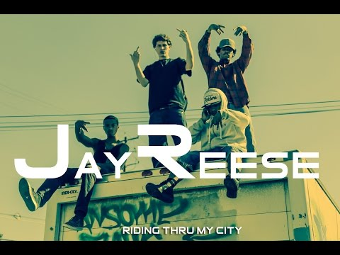 JayReese- Riding Thru My City