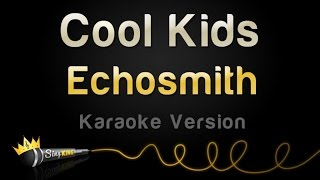 echosmith cool kids karaoke version