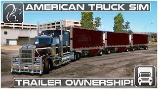 Trailer Ownership! - 1.32 Pre-Release (American Truck Simulator)