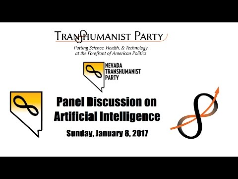 U.S. Transhumanist Party Discussion Panel on Artificial Intelligence