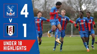 U18 Highlights | Crystal Palace 4-1 Fulham