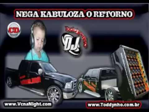 NEGA KABULOZA O RETORNO DJ TODDYNHO